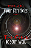 The Core (The Cyber Chronicles Book 3)