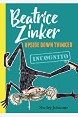 Incognito (Beatrice Zinker, Upside Down Thinker Book 2) Kindle Edition