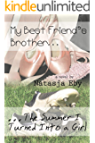 My Best Friend's Brother/The Summer I Turned Into A Girl (English Edition)