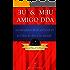 EU & MƎU AMIGO DDA – Autobiografia de um portador do Distúrbio do Déficit de Atenção (ou TDA/H)