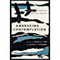 Embracing Contemplation: Reclaiming a Christian Spiritual Practice