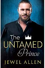 The Untamed Prince (Royal Billionaires of Mondragón Book 1) Kindle Edition