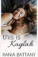 This is Kaylah Kindle Edition
