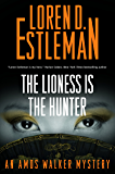 The Lioness Is the Hunter: An Amos Walker Mystery (Amos Walker Novels)