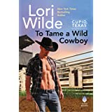 To Tame a Wild Cowboy: Cupid, Texas