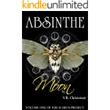 Absinthe Moon: Volume One in the Icarus Project, a dystopian steampunk adventure