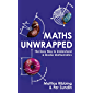 Maths Unwrapped: The easy way to understand and master mathematics