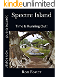 Spectre Island: Time Is Running Out! (Prepper Preparedness Options Book 1)