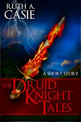 The Druid Knight Tales: A Short Story Kindle Edition