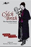 Y Cylch Brith (The Speckled Band): Cyfieithiad o Glasur Sherlock Holmes yn Gymraeg (Welsh Edition)