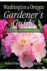 Washington & Oregon Gardener's Guide: Proven Plants for Inspired Gardens (Gardener's Guides) Paperback