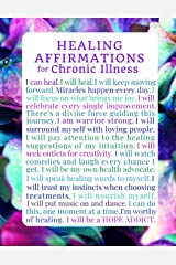 Healing Affirmations for Chronic Illness Blank Writing Journal Notebook: For Those on a Healing Journey with Medical Mysteries, Mystery Illness, ... Chronic Illness Journals) (Volume 3) Paperback