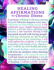 Healing Affirmations for Chronic Illness Blank Writing Journal Notebook: For Those on a Healing Journey with Medical Mysteries, Mystery Illness, ... Chronic Illness Journals) (Volume 3)