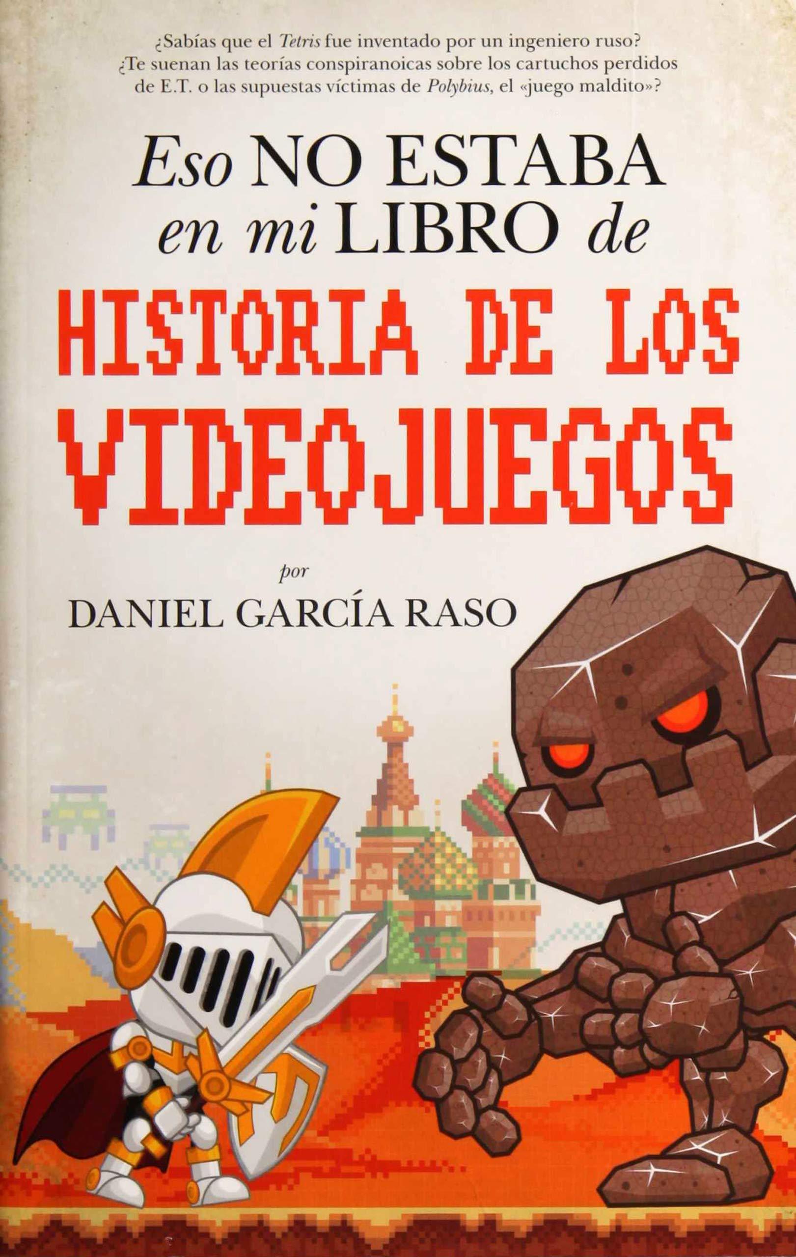 Eso no estaba en mi libro de Historia de los videojuegos: Amazon.es: García Raso, Daniel: Libros