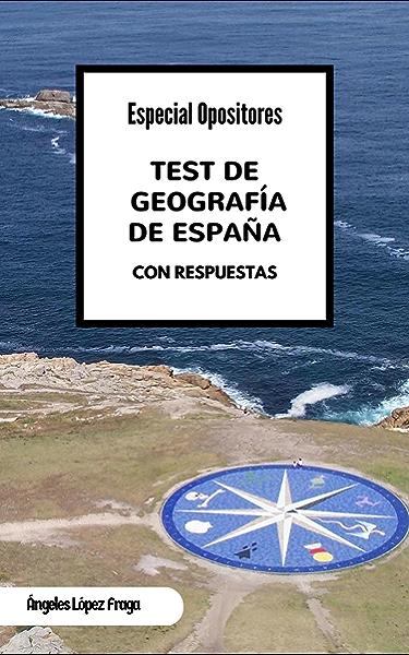 Test de Geografía de España: Especial Opositores eBook: López ...