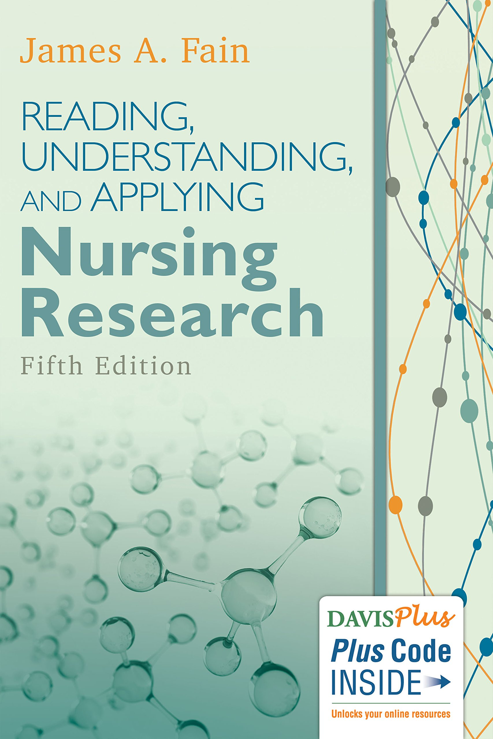 Reading, Understanding, and Applying Nursing Research by Fain James A
