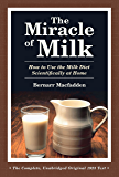 The Miracle of Milk: How to Use the Milk Diet Scientifically at Home