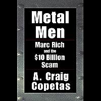 Metal Men: Marc Rich and the $10 Billion Scam