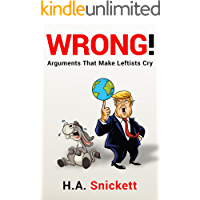 WRONG! Arguments That Make Leftists Cry