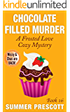 Chocolate Filled Murder: A Frosted Love Cozy - Book 16 (A Frosted Love Cozy Mysteries)