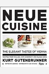 Neue Cuisine: The Elegant Tastes of Vienna: Recipes from Cafe Sabarsky, Wallse, and Blaue Gans Hardcover