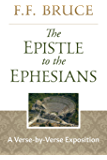The Epistle to the Ephesians: A Verse by Verse Exposition