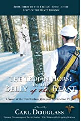 The Trojan Horse in the Belly of the Beast: A Novel of the Iran Nuclear Weapons Interdiction Project (Trojan Horse in the Belly of the Beast Trilogy) Kindle Edition