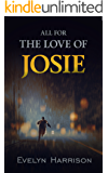 All For The Love of Josie (A Willow Green Mystery Book 1)
