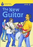 The New Guitar (Foundations Reading Library, Level 2)