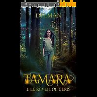 TAMARA : Le Réveil de l'Eris Tome 1