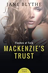 Mackenzie's Trust (Flashes of Fate Book 2) Kindle Edition