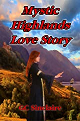 Mystic Highlands Love Story (Mystic Highlands Sagas Book 1) Kindle Edition