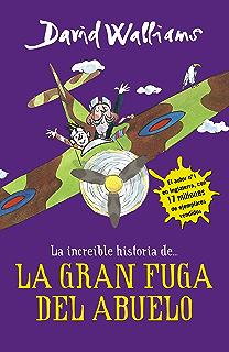 La increíble historia de... La gran fuga del abuelo (Spanish Edition)