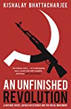 An Unfinished Revolution: A Hostage Crisis, Adivasi Resistance and the Naxal Movement