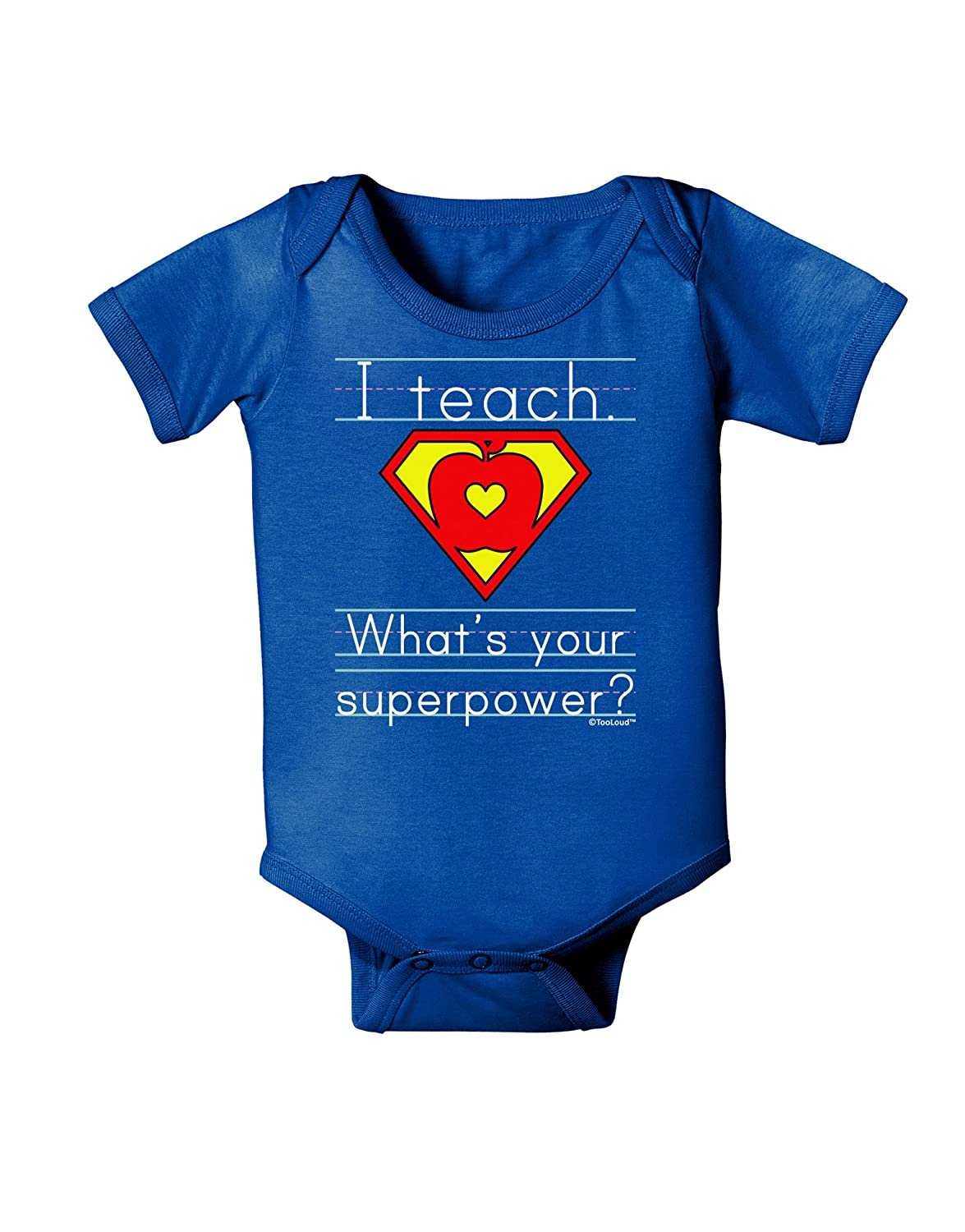 TooLoud I Teach Whats Your Superpower Baby Bodysuit Dark