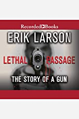 Lethal Passage: The Story of a Gun Audible Audiobook