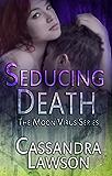 Seducing Death (Moon Virus Book 3)