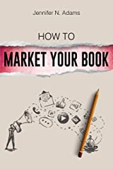 How to Market Your Book (Indie Authorpreneur) Kindle Edition