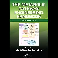 The Metabolic Pathway Engineering Handbook: Fundamentals (English Edition)
