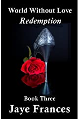 Redemption (World Without Love Book 3) Kindle Edition