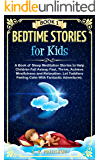 Bedtime Stories for Kids: A Book of Sleep Meditation Stories to Help Children Fall Asleep Fast, Thrive and Achieve…