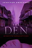 The Den (Book #1 in the Vampire's Witch Saga)