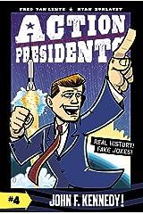 Action Presidents #4: John F. Kennedy! Kindle Edition