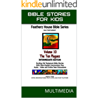 """Bible Stories For Kids: The Ten Plagues (AudioVideo """"FeatherzHouse Bible Series""""  Intermediate - Youth Edition Book 10)"""