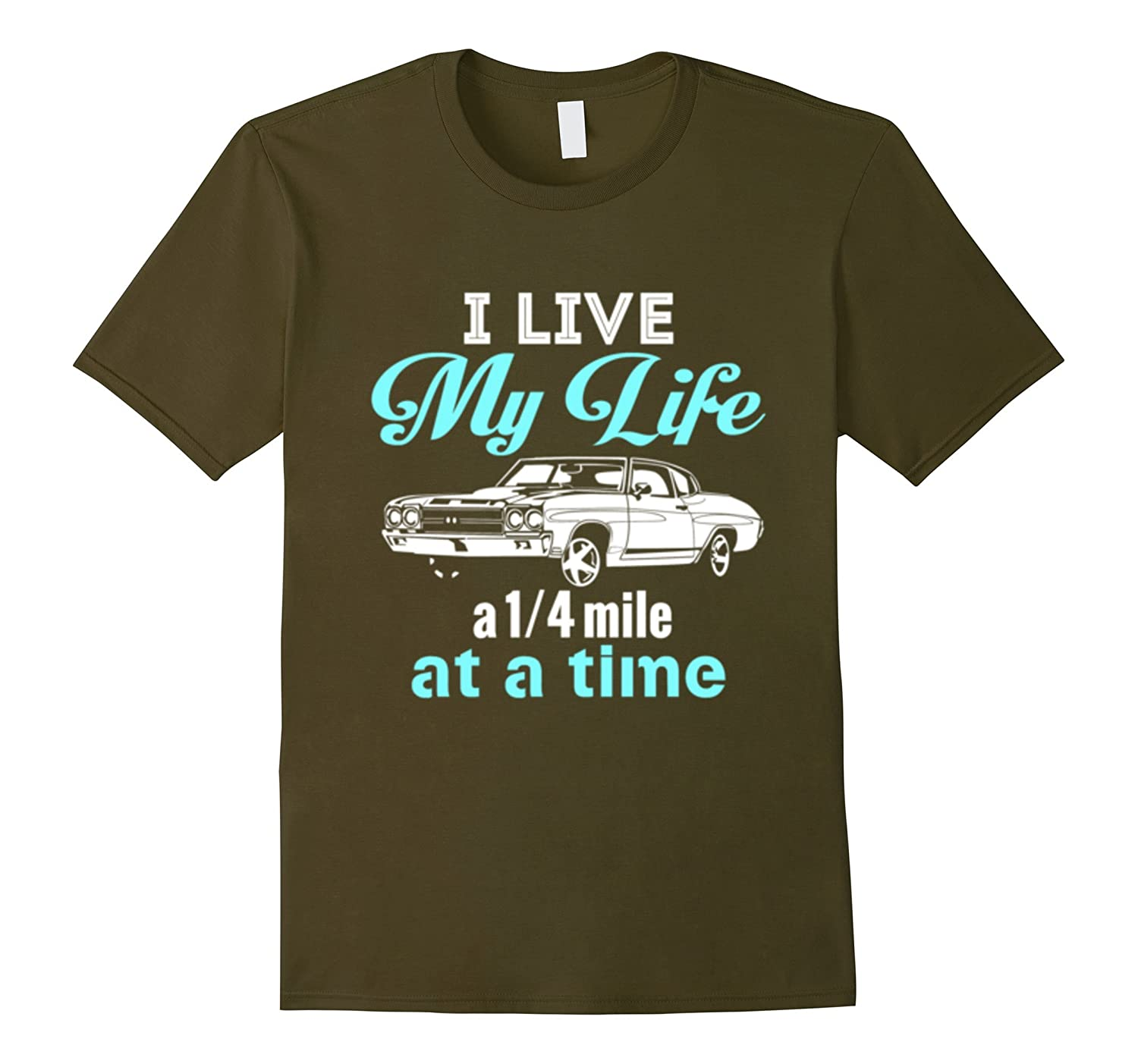 i live my life a quarter mile at a time shirt - photo #7