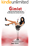 Gimlet, a Shaken, Not Stirred, Short Story, and Other Stories (Shaken, Not Stirred Mystery/Horror Series Book 2)