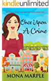 Once Upon a Crime: Waterfell Tweed Cozy Mystery Series: Book One