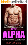 GAY ROMANCE: Dominated By The Alpha (Gay Romance Collection) New Adult & college romance contemporary paranormal with new age fantasy fiction military ... paranormal with new age fantasy fiction m)