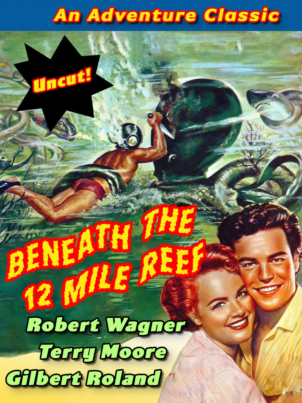 Beneath The 12 Mile Reef - Robert Wagner, Terry Moore, Gilbert Roland, An Adventure Classic, Uncut! on Amazon Prime Video UK