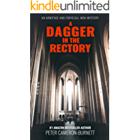 A Dagger in the Rectory: An exploding confessional. An electrocution in a house with no power. A vicar stabbed in the cloisters. Can 2 misfit detectives ... this case? (Armitage And Fokyezall Book 1)